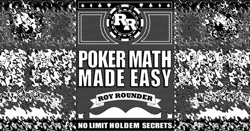 Легкая покерная математика (Рой Раундер)